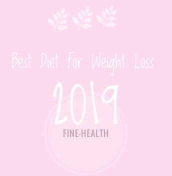 Best Diet For Weight Loss 2019