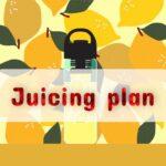 Juicing plan