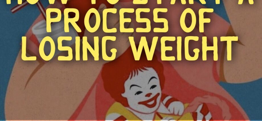 How to start a process of losing weight?