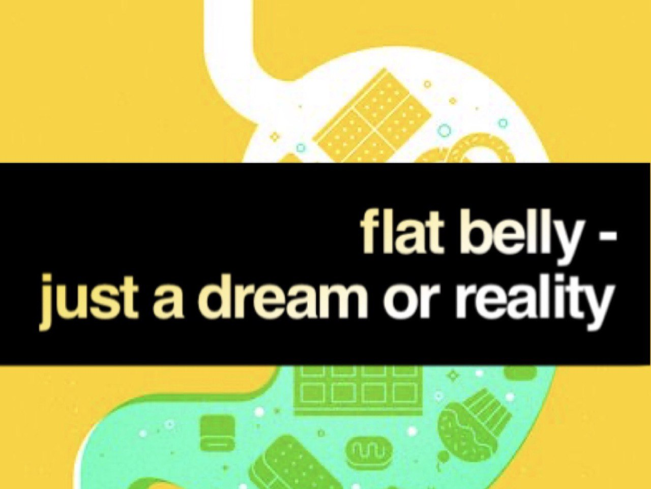 flat belly just a dream or reality