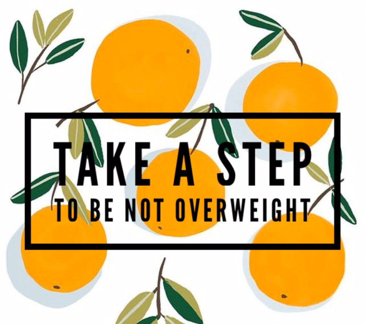 Take a step to be not overweight