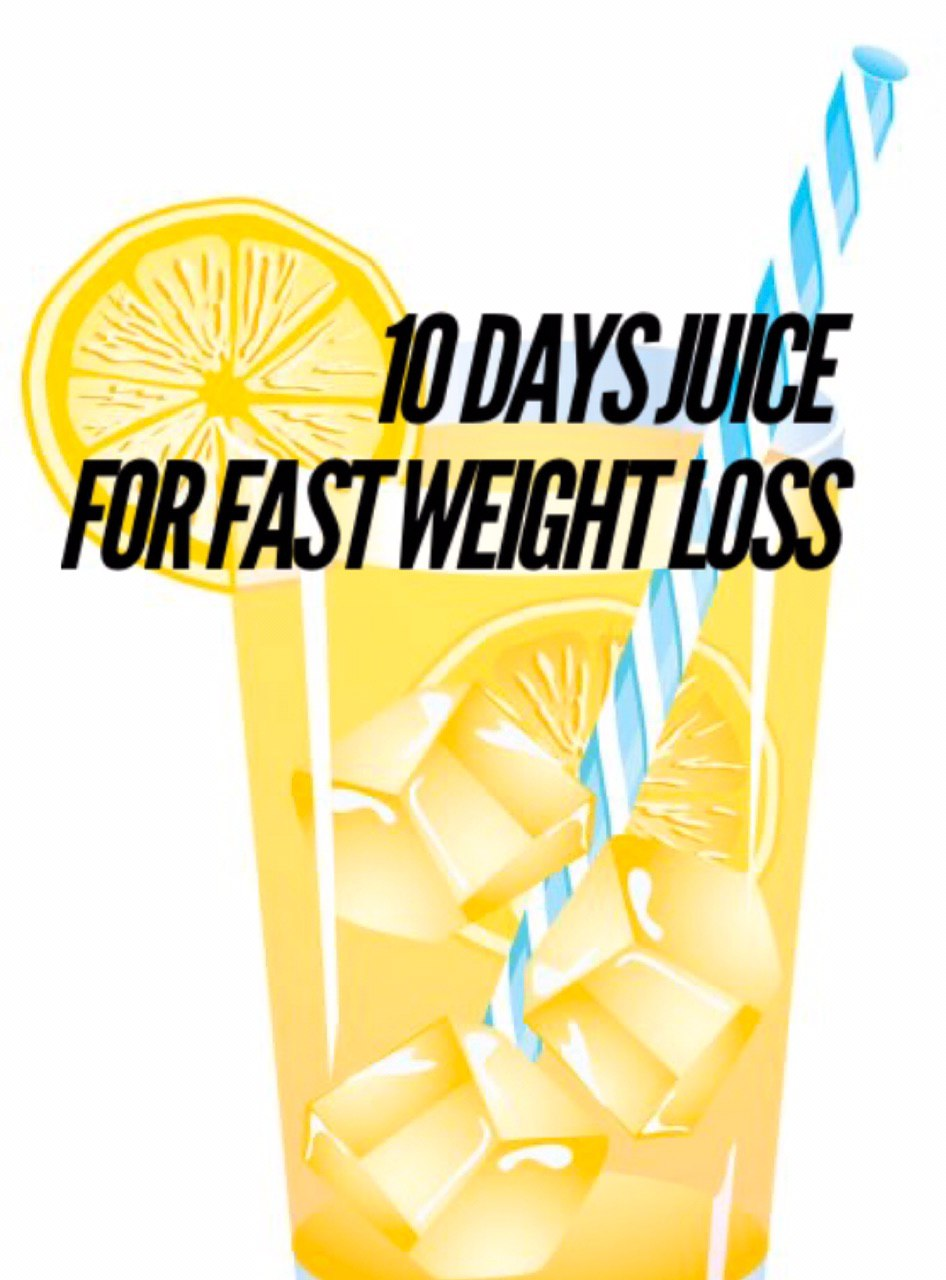 10 days juice for fast weight loss
