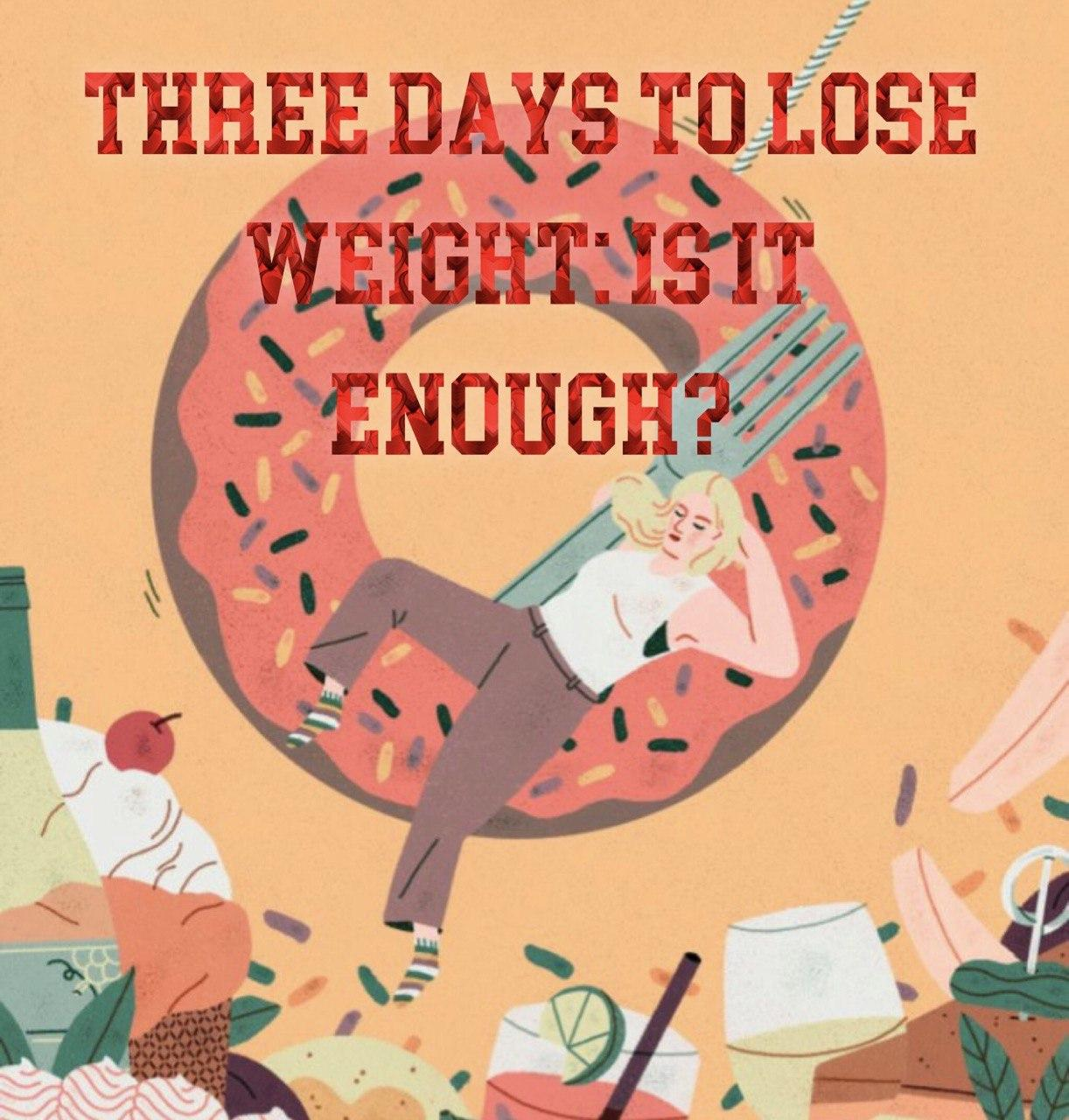 Three days to lose weight: is it enough?