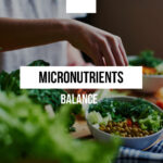 How to balance the level of micronutrients in the body