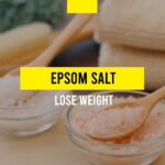 How to lose weight using Epsom salt