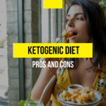 Ketogenic diet: pros and cons