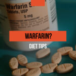 Prescribed warfarin? Follow these diet tips
