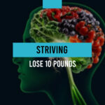 Striving to lose 10 (or more) pounds