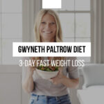 3-day fast weight loss - the Gwyneth Paltrow diet will help!