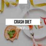 Crash diet principles