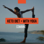 How does a keto diet combine with yoga?