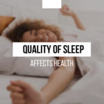 How to improve the quality of sleep and how it affects health