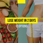 How to lose weight in 2 days: 10 options