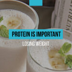 Why is protein so important for weight loss?
