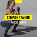 Complex training for all muscle groups