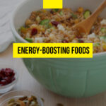Energy-boosting foods