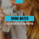 How to drink water to lose weight after quarantine
