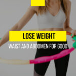 How to lose weight in the waist and abdomen for good?