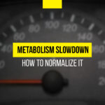 Metabolism slowdown - how to normalize it