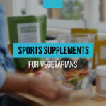 Must-have sports supplements for vegetarians
