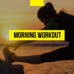 Reasons to do the morning workout