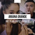 The Strict Regime for a Month: Ariana Grande Diet Plan and Its Results